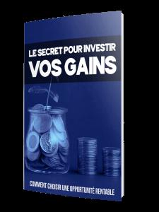 Bonus #1 : le secret pour investir vos gains