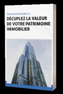 dossier investissement #1 → «décuplez la valeur de votre patrimoine immobilier»