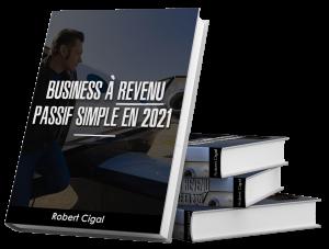 Business à revenus passifs en 2021