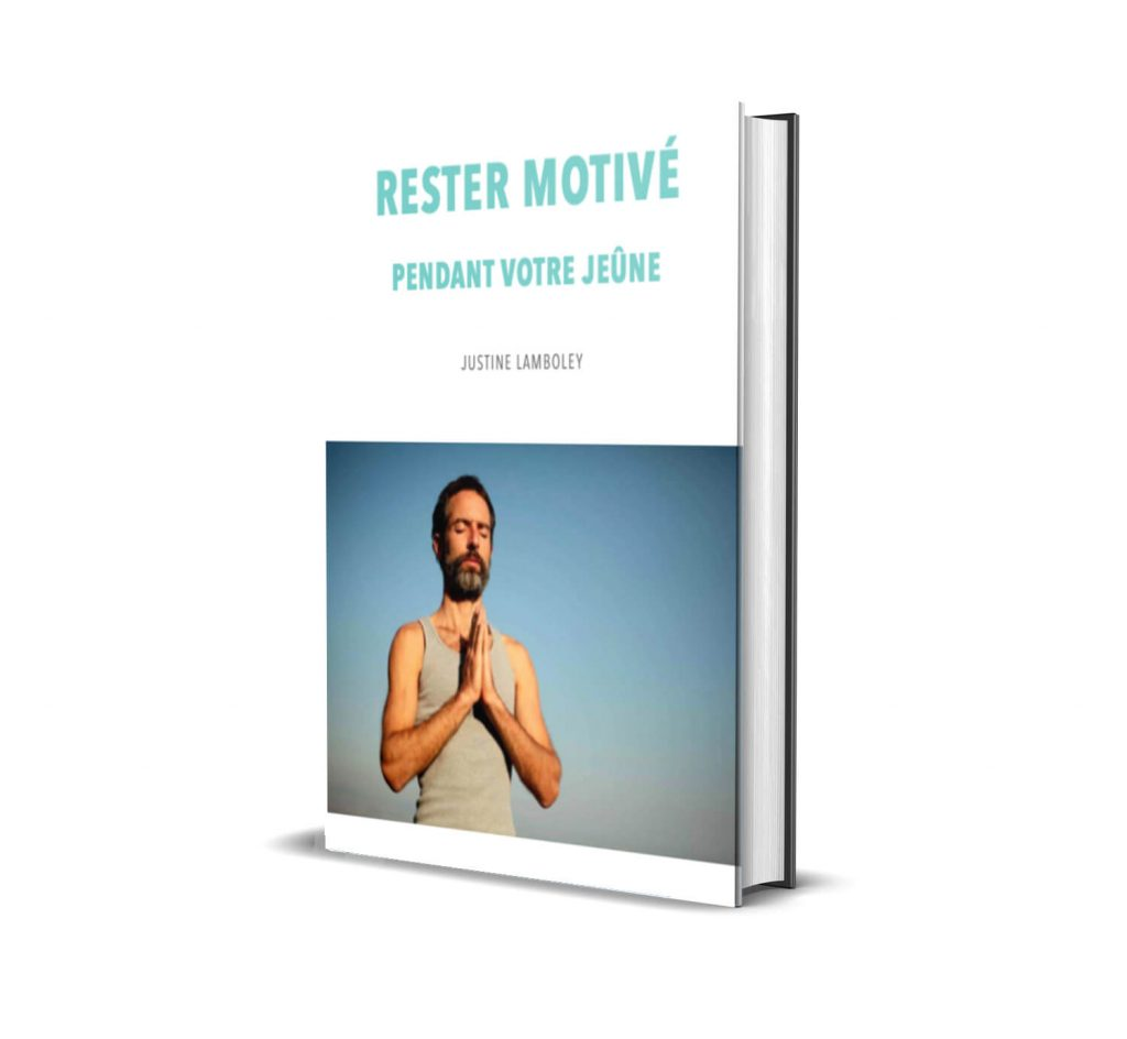 BONUS 3 : Comment rester motivé durant votre jeûne et votre programme