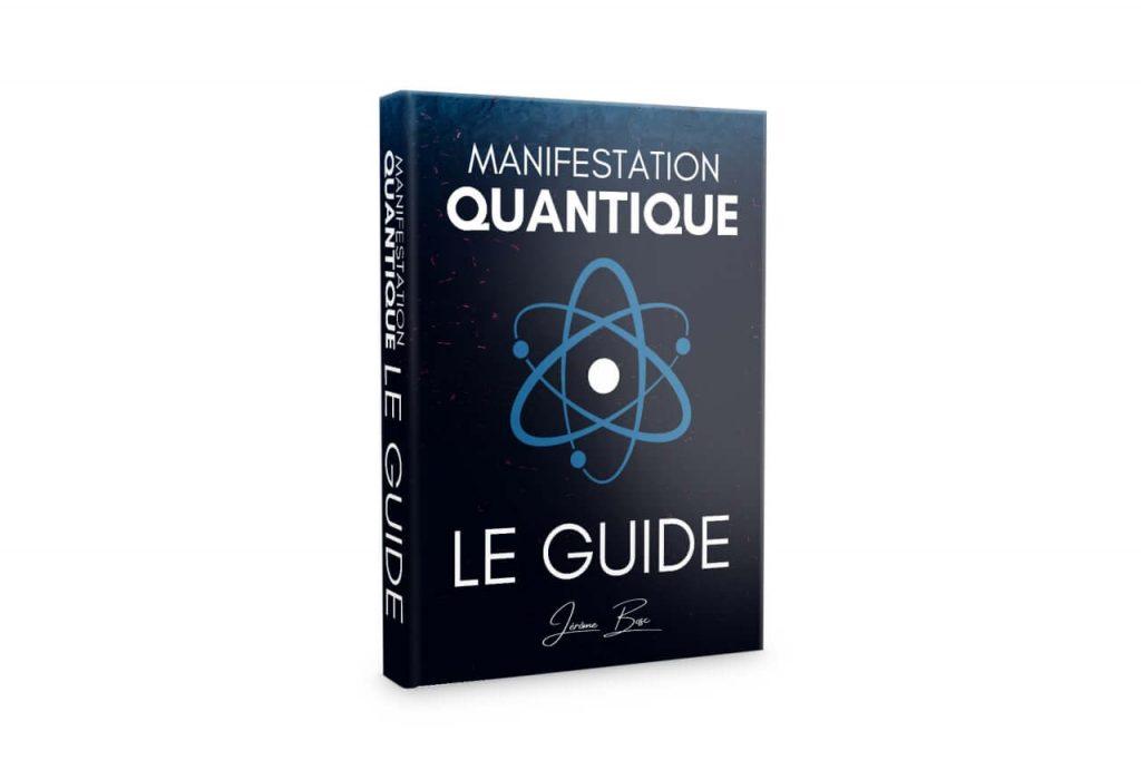 Manifestation Quantique le guide